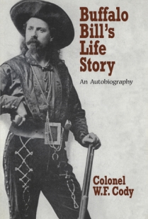 AN AUTOBIOGRAPHY by Buffalo Bill