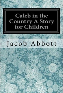 Caleb in the Country: A Story for Children