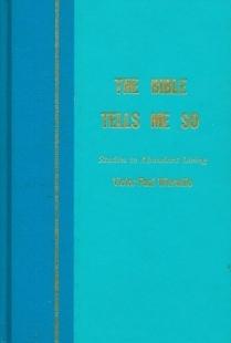 The Bible Tells Me So (Studies in Abundant Living, Volume 1)