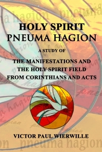 HOLY SPIRIT - pneuma hagion: A Study of the Manifestations and the HOLY SPIRIT field from Corinthians and Acts