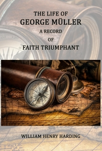 The Life of George Muller A Record of Faith Triumphant